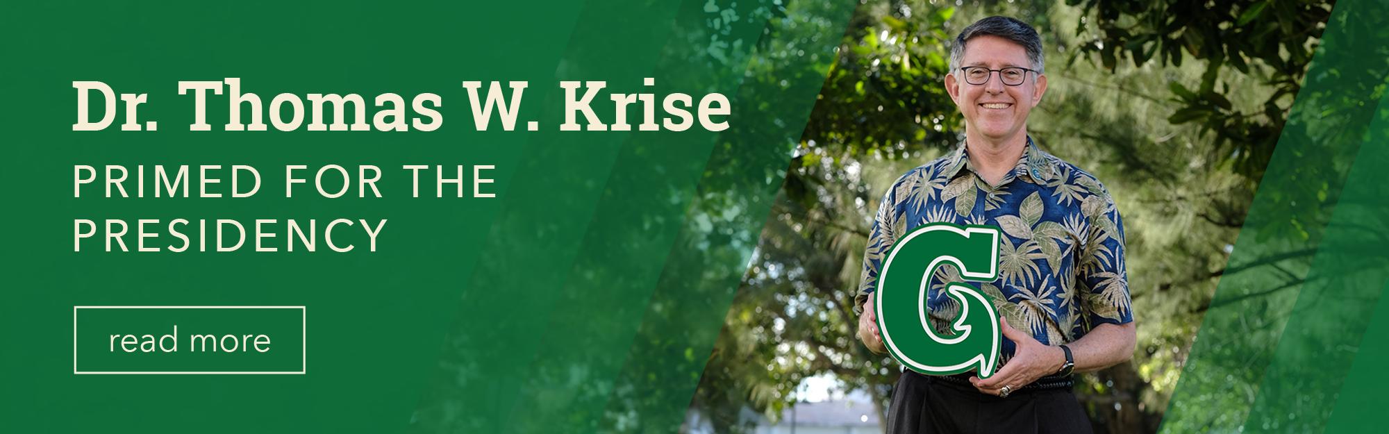 Dr. Krise Primed for Presidency