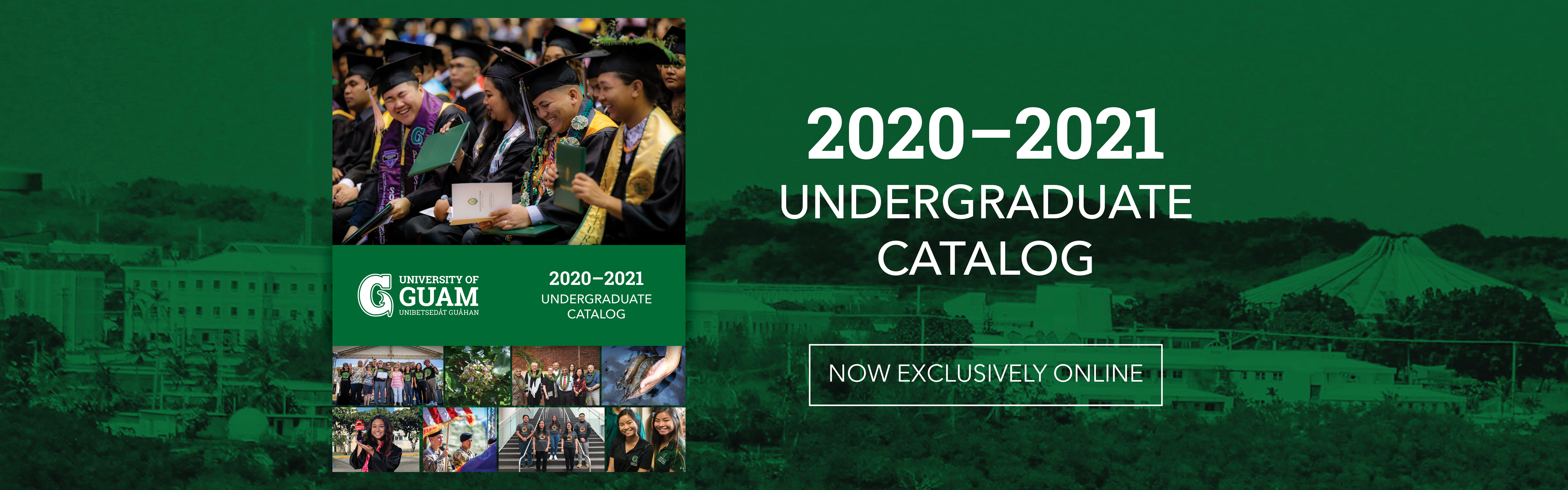 Click to see the 2020-2021 UOG Catalog