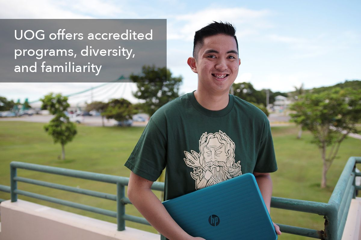 UOG offers accredited programs, diversity, and familiarity