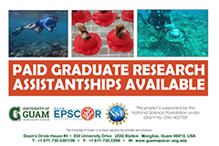 The GRA program is a year-long program open to select graduate students seeking research opportunities with Guam EPSCoR faculty. The deadline to apply is July 2, 2018.