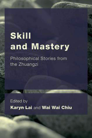 Skill and Mastery: Philosophical Stories From the Zhuangzi
