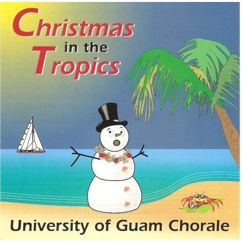 UOG Chorale - Christmas in the Tropics